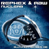 Nuclear — Rephex & ABW