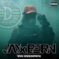 The Unknown EP — JAYxBERN