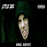 Ang About — Little Dee