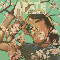 Spit You Out — Apate
