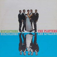 Reflections — The Platters