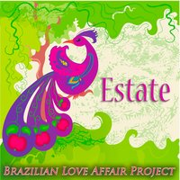 Estate — Brazilian Love Affair Project