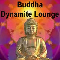 Buddha Dynamite Lounge (The Best of Extraordinary Chillout Lounge & Downbeat) — сборник