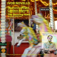 Ivor Novello: Glamorous Night / Careless Rapture / The Dancing Years — сборник