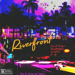 Riverfront — Lack of Flaws, E-Go, Evan The Twerkgod, RosieOhMyGod