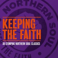 Keeping the Faith - 30 Stomping Northern Soul Classics — сборник