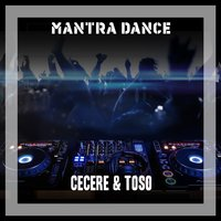 Mantra Dance — Cecere & Toso