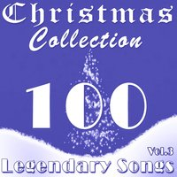 Christmas Collection, Vol. 3 - 100 Legendary Songs — сборник