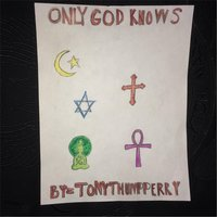 Only God Knows — Tonythump Perry