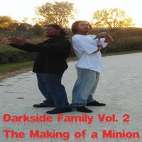 Darkside Family, Vol. 2: The Making of a Minion — Wayman Sanders & Jason Sullivan