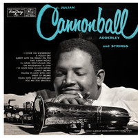 Julian Cannonball Adderley And Strings — Cannonball Adderley