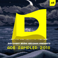 Discovery Music Records Presents ADE Sampler 2018 — сборник