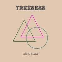 Green Smoke — Treesess