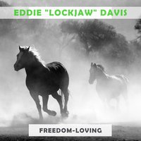 "Freedom Loving — Eddie ""Lockjaw"" Davis"