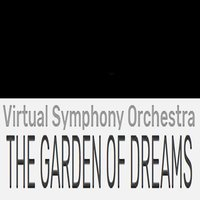 (The Story Of) The Garden Of Dreams — Alan Lorber, Virtual Symphony Orchestra