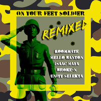 On Your Feet Soldier — Roommate, Mello Banton