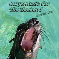 Burps Music for the Weekend — сборник