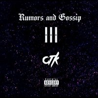 Rumors and Gossip III — CTK
