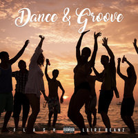 Dance & Groove — Flash, Laire Beanz