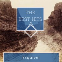 The Best Hits — Esquivel