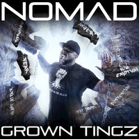 Grown Tingz — Nomad
