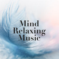 Mind Relaxing Music - The Best New Age Soundscape — Asian Zen Spa Music Meditation