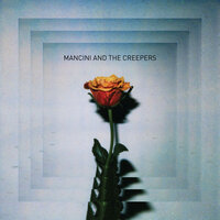 Mancini And The Creepers — Mancini, The Creepers