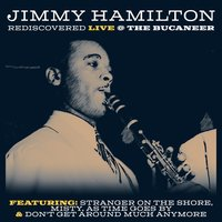 Rediscovered -  Live at the Bucaneer — Jimmy Hamilton