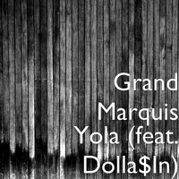 Yola — Grand Marquis, Dolla$In