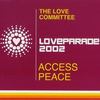 Access Peace (Loveparade 2002) — The Love Committee
