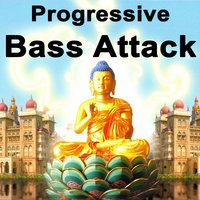 "Progressive Bass Attack ""The Best of Psy Techno, Goa Trance & Progressice Tech House Anthems"" — сборник"
