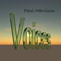 Voices — Paul Harrison