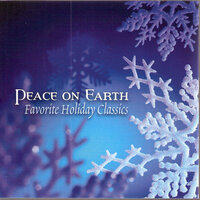 Peace on Earth: Favorite Holiday Classics — сборник