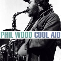 Cool Aid — Phil Woods