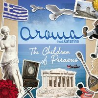 The Children of Piraeus — Aroma, Katerina