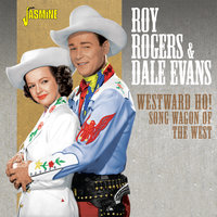 Westward Ho! Song Wagon of the West — Roy Rogers, Dale Evans