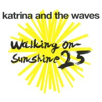 Walking on Sunshine — Katrina & The Waves