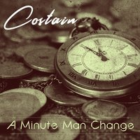 A Minute Man Change — Costain