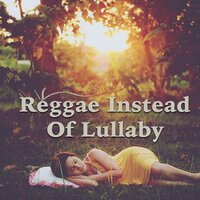 Reggae Instead Of Lullaby — сборник