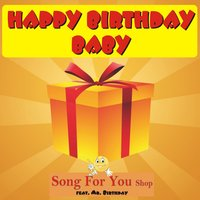 Happy Birthday Baby — Ein Lied für Dich, Song For You Shop, Song For You Shop feat. Mr. Birthday, Song For You Shop & Ein Lied für Dich feat. Mr. Birthday, Mr. Birthday
