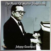 The Music Of Walter Donaldson — Johnny Guarnieri