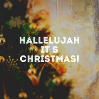 Hallelujah It's Christmas! — Christmas Hits Collective, Navidad Orquesta Carols, Christmas Music Experience, Christmas Hits Collective, Navidad Orquesta Carols, Christmas Music Experience, Франц Шуберт, Irving Berlin