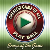 Songs of the Game: Greatest Game of All Play Ball — сборник
