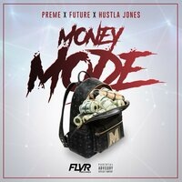 Money Mode — Preme, Future, Hustla Jones