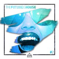 The Future is House #2 — сборник