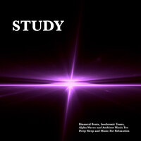 Study: Binaural Beats, Isochronic Tones, Alpha Waves and Ambient Music For Deep Sleep and Music For Relaxation — Study Music & Sounds, Binaural Beats Sleep, Binaural Beats Study Music