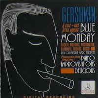 Gershwin a One - Act Jazz Opera Blue Monday — George Gershwin