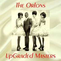 UpGraded Masters — The Orlons