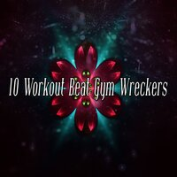 10 Workout Beat Gym Wreckers — Gym Music