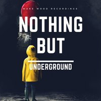 Nothing but Underground — сборник